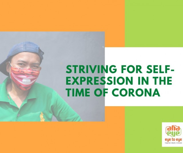 Striving for self-expression in the time of Corona